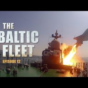 The Baltic Fleet (E12): Naval war games 'Soobrazitelny' & 'Magnitogorsk' go all out to win