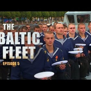 The Baltic Fleet (E05): A tour around the 'Soobrazitelny' warship and a military parade